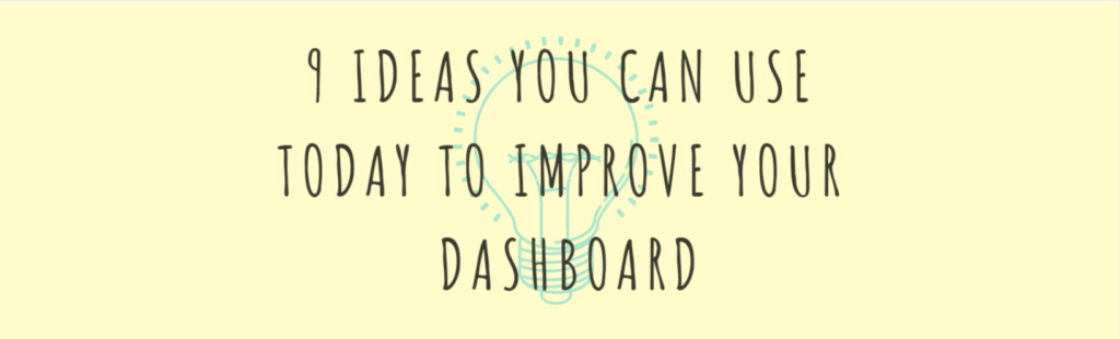 Ideas to improve your dashboards